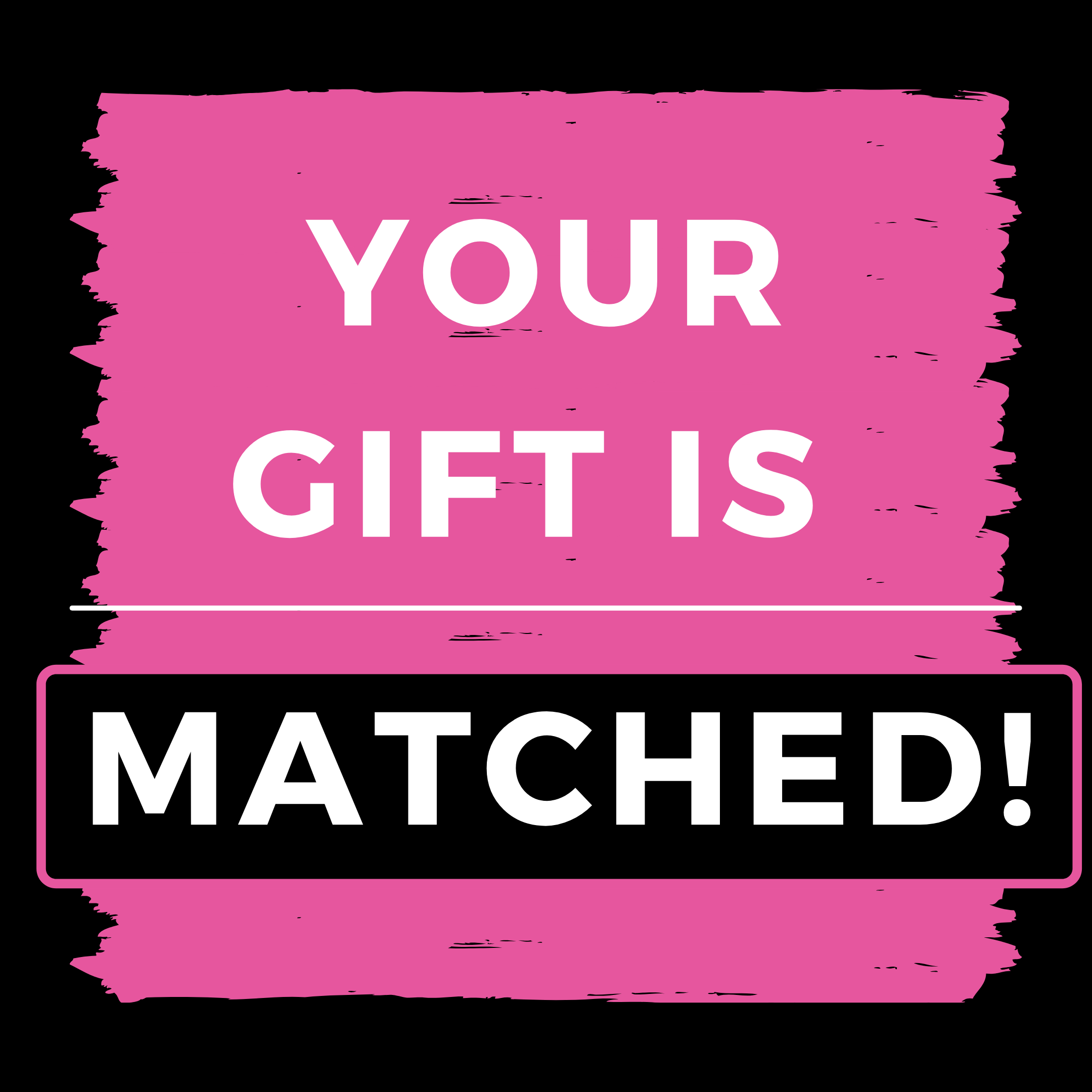 Social Media Your gift is matched